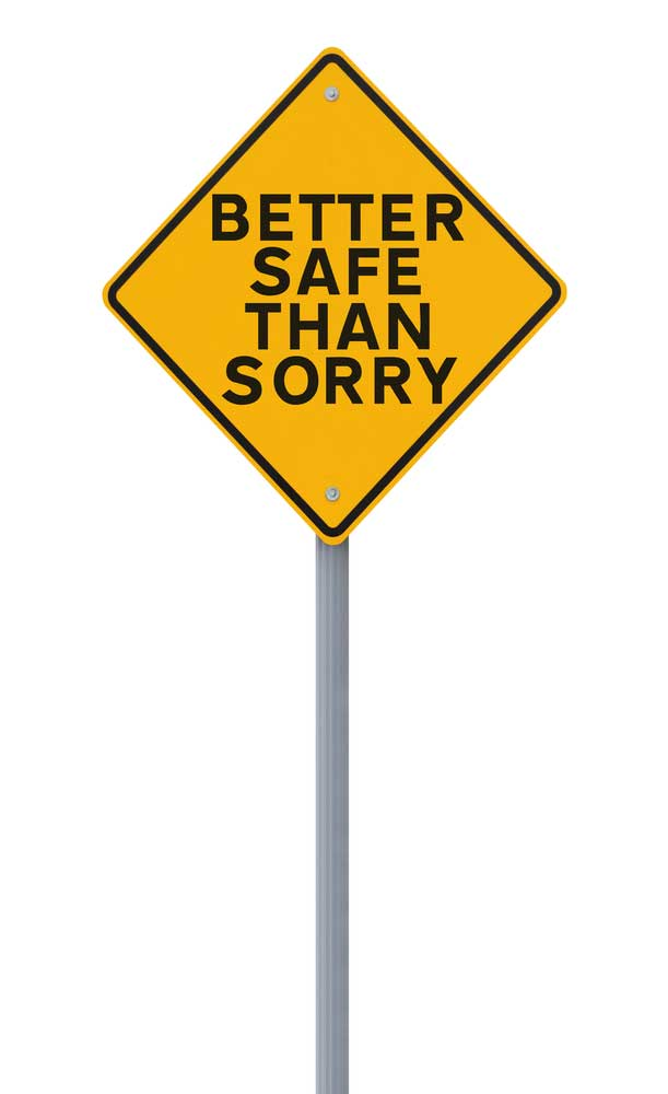 better-safe-than-sorry-road-sign