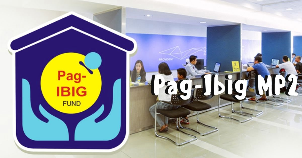 How To Start Saving And Earning With Pag-IBIG MP2