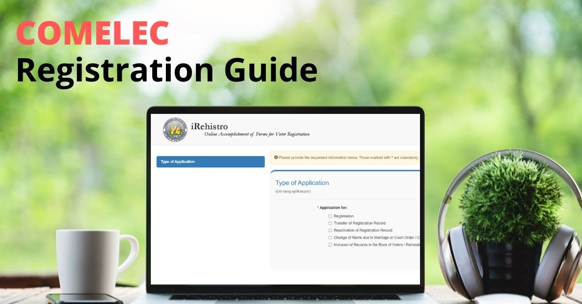 COMELEC Registration Guide: How To Be A Registered Voter