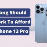 iPhone 13 pro how long should you work
